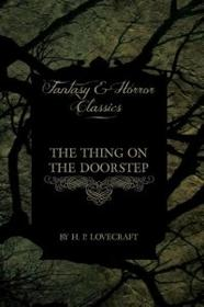 Fantasy and Horror Classics The Thing on the Doorstep