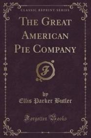 Forgotten Books Great American Pie Company (Classic Reprint)