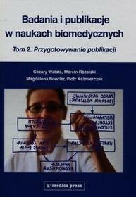 Alfa-Medica Press Badania i publikacje w naukach biomedycznych - tom 1 i 2 - M. Boncler, P. Kaźmierczak, M. Różalski