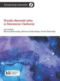 Wydawnictwo Uniwersytetu Łódzkiego Trwała obecność mitu w literaturze i kulturze - Wydawnictwo Uniwersytetu Łódzkiego