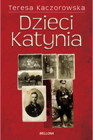 Bellona Teresa Kaczorowska Dzieci Katynia