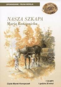 MTJ Agencja Artystyczna Nasza szkapa (audiobook CD) - Maria Konopnicka