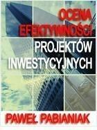 Ocena Efektywności Projektów Inwestycyjnych Paweł Pabianiak