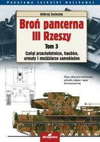 ALMA-PRESS Broń pancerna III Rzeszy. Tom 3 - Andrzej Zasieczny