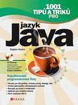 Opinie o Bogdan Kiszka 1001 tipů a triků pro jazyk Java Bogdan Kiszka