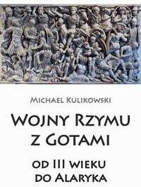 Napoleon V Wojny Rzymu z Gotami od III wieku do Alaryka - Michael Kulikowski