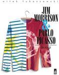 Jim Morrison & Pablo Picasso. Dialogi - Witek Łukaszewski