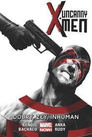 Egmont Uncanny X-Men T. 3 Dobry, zły, Inhuman,