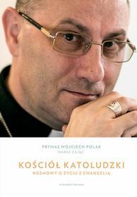WAM Kościół katoludzki. Rozmowy o życiu z Ewangelią Wojciech Polak, Marek Zając