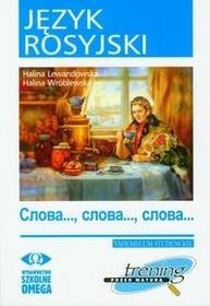 Język rosyjski Trening przed maturą Słowa Słowa Słowa - Halina Lewandowska, Halina Wróblewska