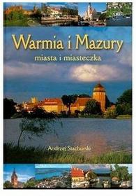 AFW Mazury Warmia i Mazury. Miasta i miasteczka (wersja polska) Warmia i Mazury. Miasta i miasteczka (wersja polska) - odbierz ZA DARMO w jednej z ponad 30 księgarń!