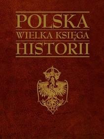 Kluszczyński Andrzej Nowak Polska Wielka Księga Historii