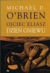 Wydawnictwo AA Ojciec Eliasz Dzień gniewu - OBrien Michael D.