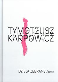 Biuro Literackie Tymoteusz Karpowicz Dzieła zebrane. Tom 2