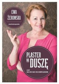 Wojciech Marzec Plaster na duszę - EWA ŻEROMSKA