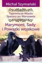 Marymont Sady i Powązki Wojskowe Spacery po Warszawie
