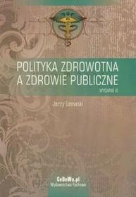 Polityka zdrowotna a zdrowie publiczne - Jerzy Leowski