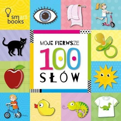 Smart Books Moje pierwsze 100 słów - Opracowanie zbiorowe, Opracowanie zbiorowe, Opracowanie zbiorowe