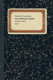 JAK PROJEKTUJĘ KSIĄŻKI FRIEDRICH FORSSMAN