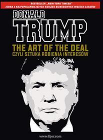 Fijorr Donald J. Trump, Tony Schwartz The Art of the Deal, czyli sztuka robienia interesów