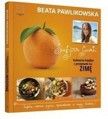 Edipresse Książki Szczęśliwe garnki Kulinarne przepisy na zimę - Beata Pawlikowska