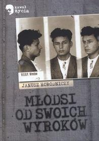 LTW Młodsi od swoich wyroków - Janusz Horodniczy