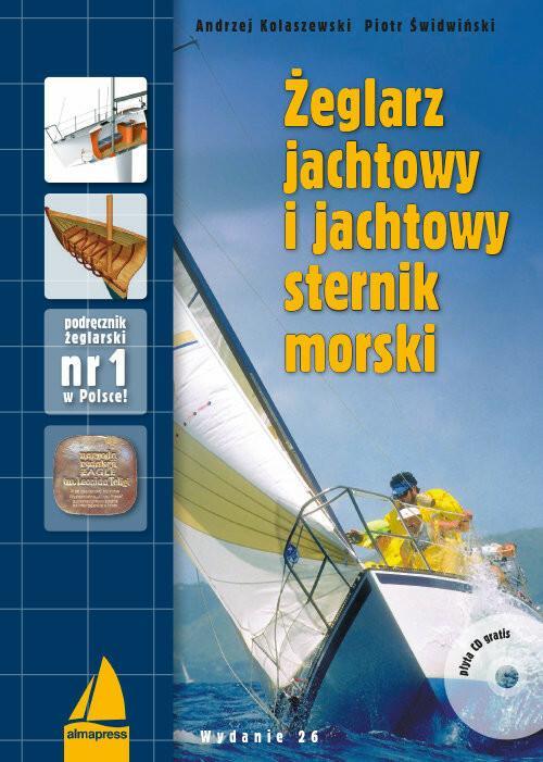 ALMA-PRESS Żeglarz jachtowy i jachtowy sternik morski + CD - Andrzej Kolaszewski, Piotr Świdwiński
