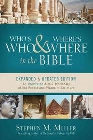 Barbour Pub Inc Who's Who and Where's Where in the Bible: An Illustrated A-To-Z Dictionary of the People and Places in Scripture