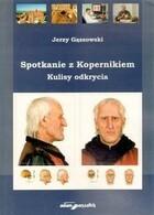 Spotkanie z Kopernikiem Kulisy odkrycia Jerzy Gąssowski