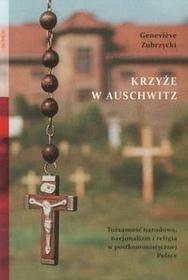 Zubrzycki Genevieve Krzyże w Auschwitz