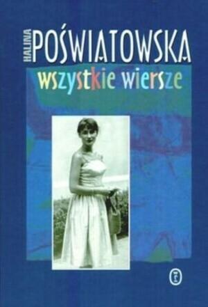 Wydawnictwo Literackie Wszystkie wiersze - Halina Poświatowska - Halina Poświatowska