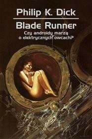 Rebis Blade Runner. Czy androidy marzą o elektrycznych owcach? - Philip K. Dick