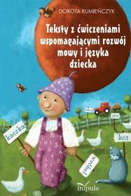 Impuls Teksty z ćwiczeniami wspomagającymi rozwój mowy i języka dziecka - Dorota Rumieńczyk