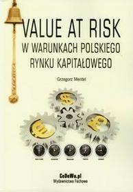 Value at Risk w warunkach polskiego rynku kapitałowego - Grzegorz Mentel