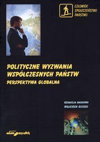 Polityczne wyzwania współczesnych państw Tom 1 Perspektywa globalna