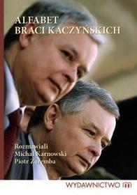 Alfabet braci Kaczyńskich Michał Karnowski, Piotr Zaremba