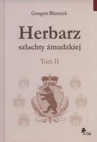 DiG Herbarz szlachty żmudzkiej Tom 2 - Grzegorz Błaszczyk