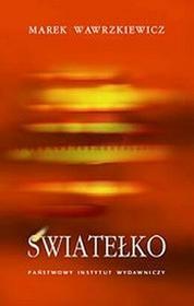 Światełko. Wiersze wybrane - Marek Wawrzkiewicz