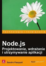 Node.js Projektowanie wdrażanie i utrzymywanie aplikacji - Wysyłka od 3,99