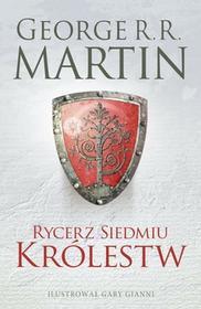 Martin George R.R. Rycerz Siedmiu Królestw Wydanie ilustrowane / wysyłka w 24h