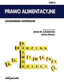 Prawo alimentacyjne Zagadnienia materialne Tom 2 - Adam Marszałek