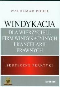 Difin Waldemar Podel Windykacja dla wierzycieli, firm windykacyjnych i kancelarii prawnych