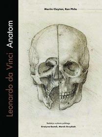 Clayton Martin Leonardo da Vinci. Anatom - mamy na stanie, wyślemy natychmiast