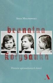 Agora Brunatna kołysanka. Historie uprowadzonych dzieci - Anna Malinowska