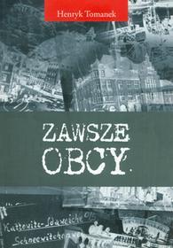dobrewydawnictwo.pl Henryk Tomanek Zawsze obcy