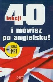 Delta W-Z Oficyna Wydawnicza 40 lekcji i mówisz po angielsku + CD MP3 - Praca zbiorowa