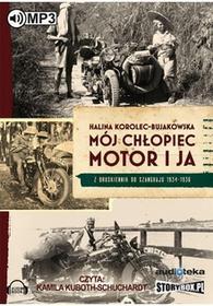 StoryBox.pl Mój chłopiec, motor i ja (audiobook CD) - Halina Korolec-Bujakowska
