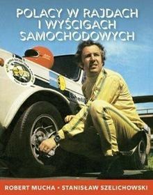 Axis Mundi Polacy w rajdach i wyścigach samochodowych. Wyd. 2 - Robert Mucha