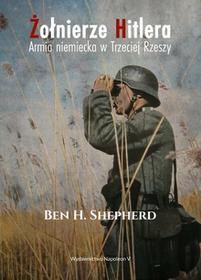 Shepherd Ben H. Żołnierze Hitlera Armia niemiecka w Trzeciej Rzeszy / wysyłka w 24h