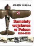 Samoloty wojskowe w Polsce 1924-1939 - Andrzej Morgała